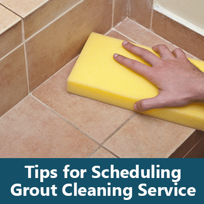 tips scheduling grout cleaning service